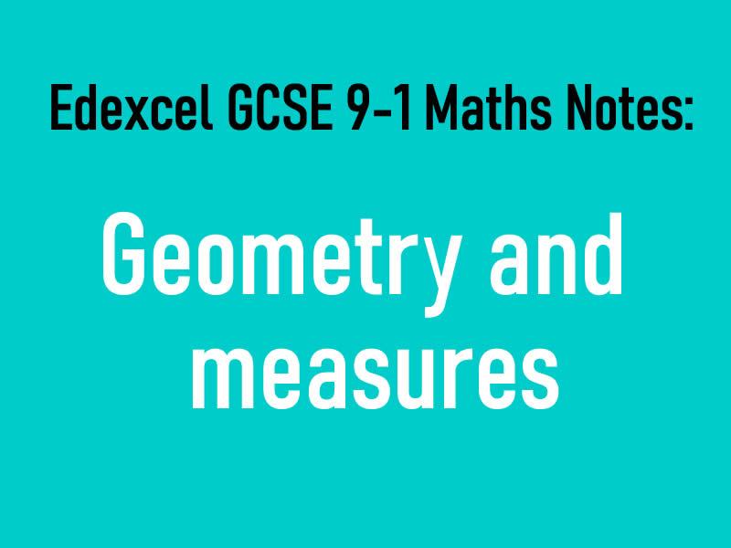 Edexcel GCSE 9-1 Maths Notes: Geometry and measures