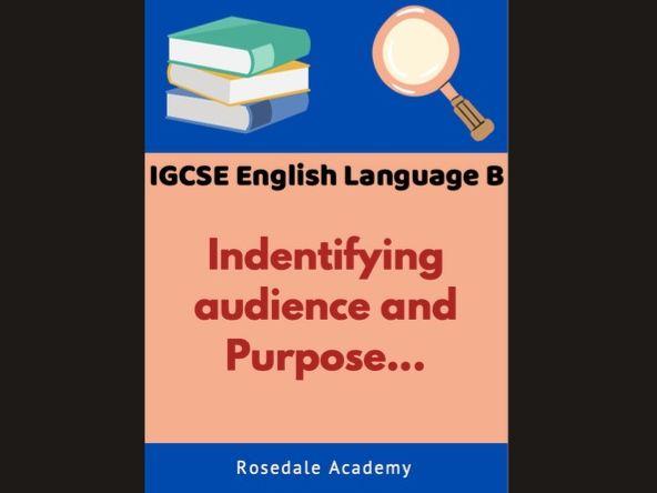 IGCSE English Language B Edexcel Identifying Audience and Purpose ~ Text + Audience + Purpose