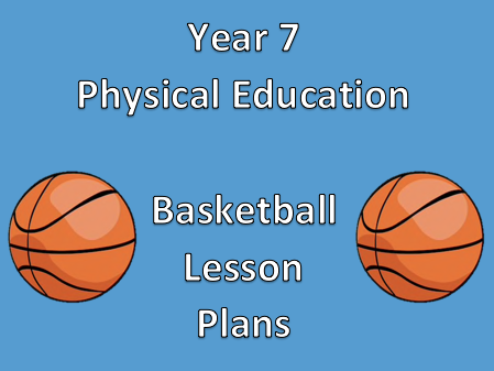 P.E Lesson Plan - Year 7 Basketball - Lesson 1 (Ball familiarisation)