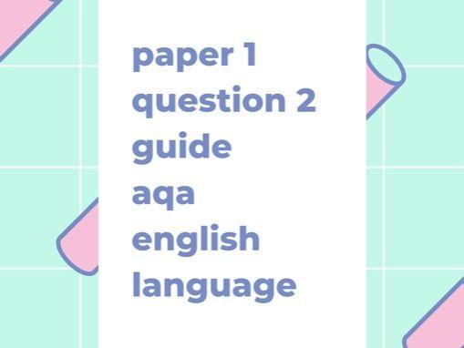 Paper 1 Question 2 English Language AQA