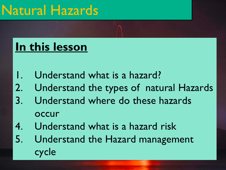 Geography - Key Stage 4 - Natural Hazards (Powerpoint Version)