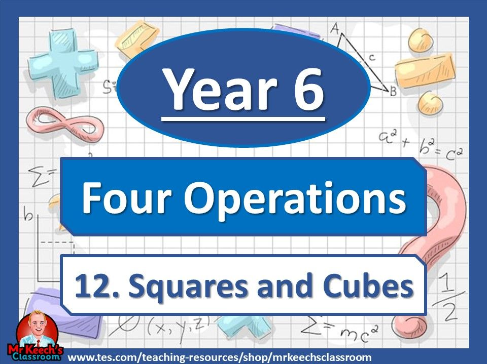 Year 6- Four Operations – Squares and Cubes - White Rose Maths