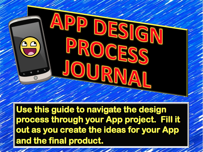 App Design Process Journal with App Lab Project: Create an App!