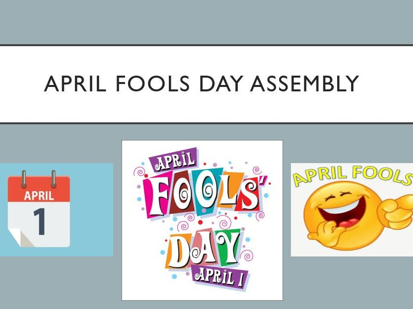April Fools Day Assembly