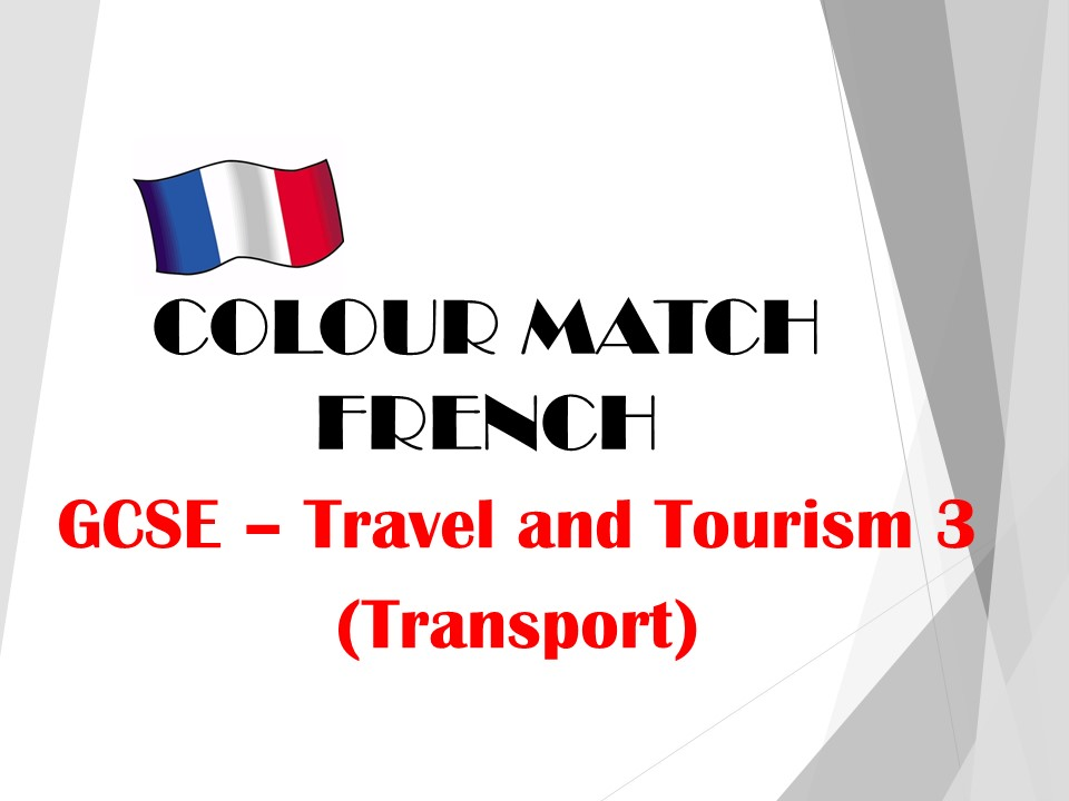 GCSE FRENCH  -Travel and Tourism 3 (Transport) - COLOUR MATCH