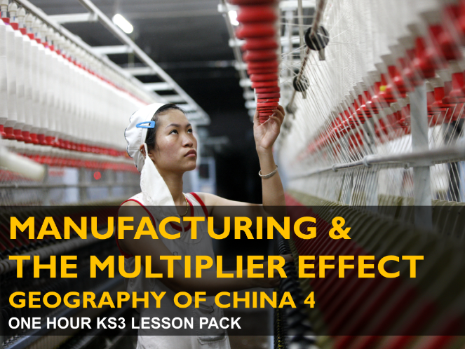 Manufacturing and the Multiplier Effect - Geography of China 4