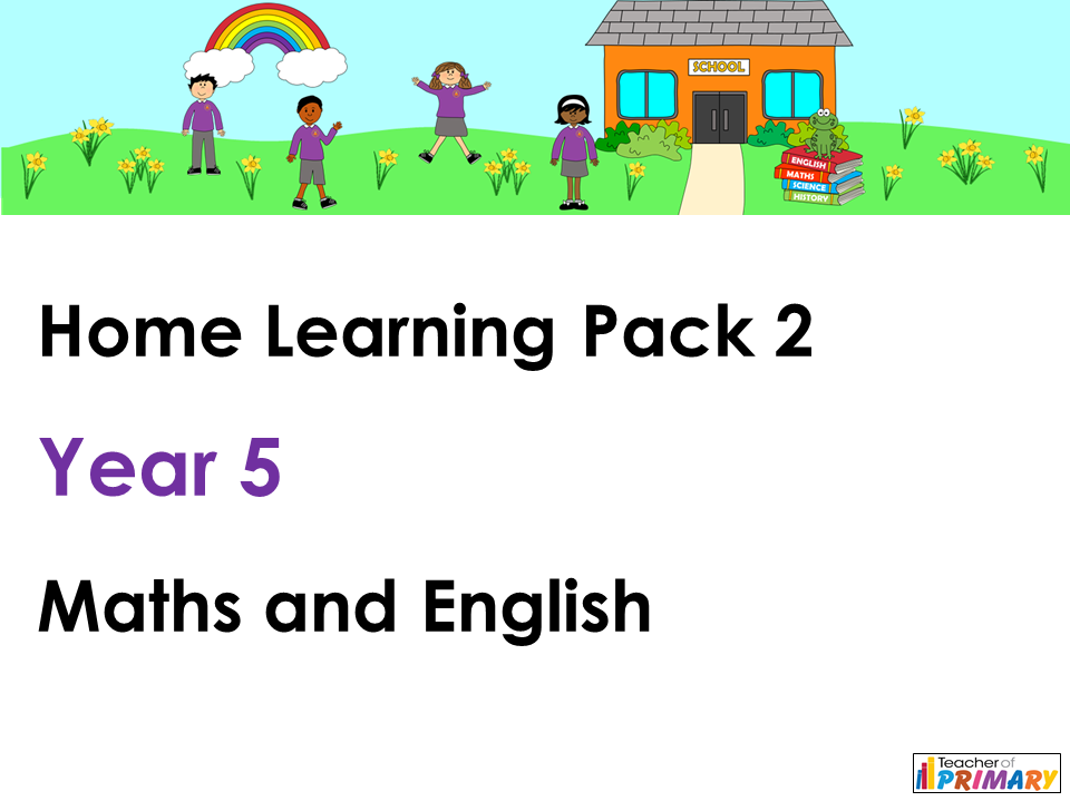 Year 5 Home Learning Pack 2 - Maths and English
