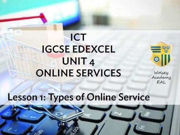 1. ICT > IGCSE > Edexcel > Unit 4 > ONLINE SERVICES > Types of Online Service