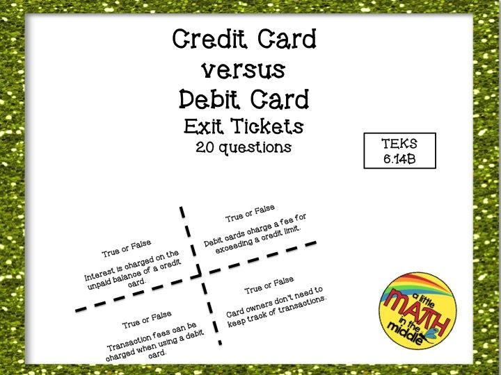 Credit Card versus Debit Card Exit Tickets