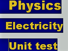 ELECTRICITY KEY STAGE 3 END OF UNIT TEST
