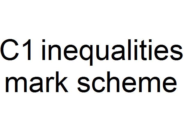 C1 inequalities mark scheme