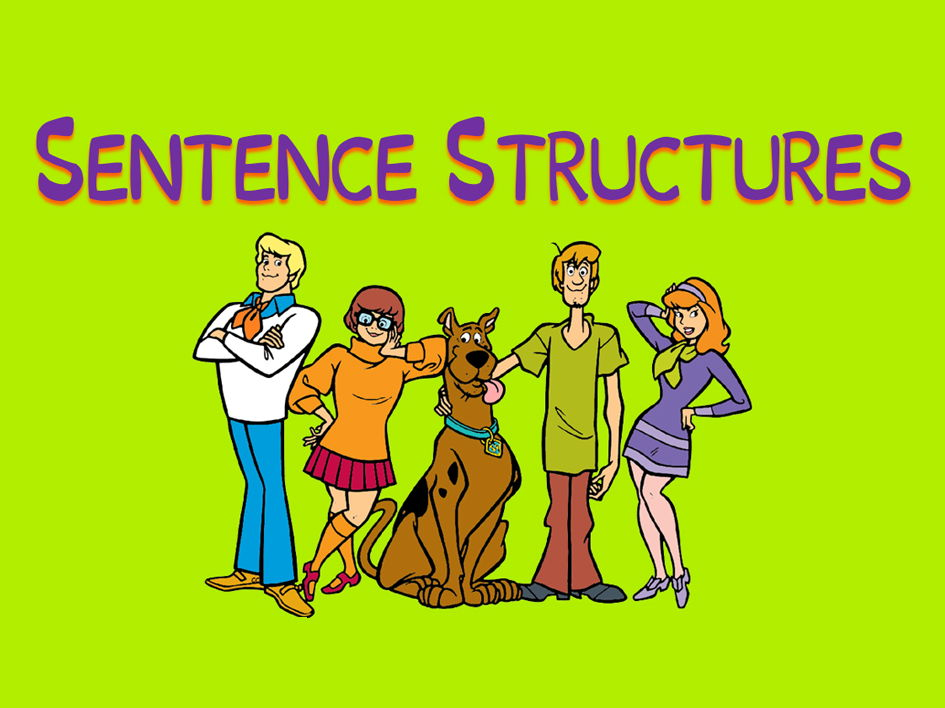 Sentence Structures - Commands, statements, questions and exclamations.