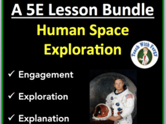 Human Space Exploration - Complete 5E Lesson Bundle