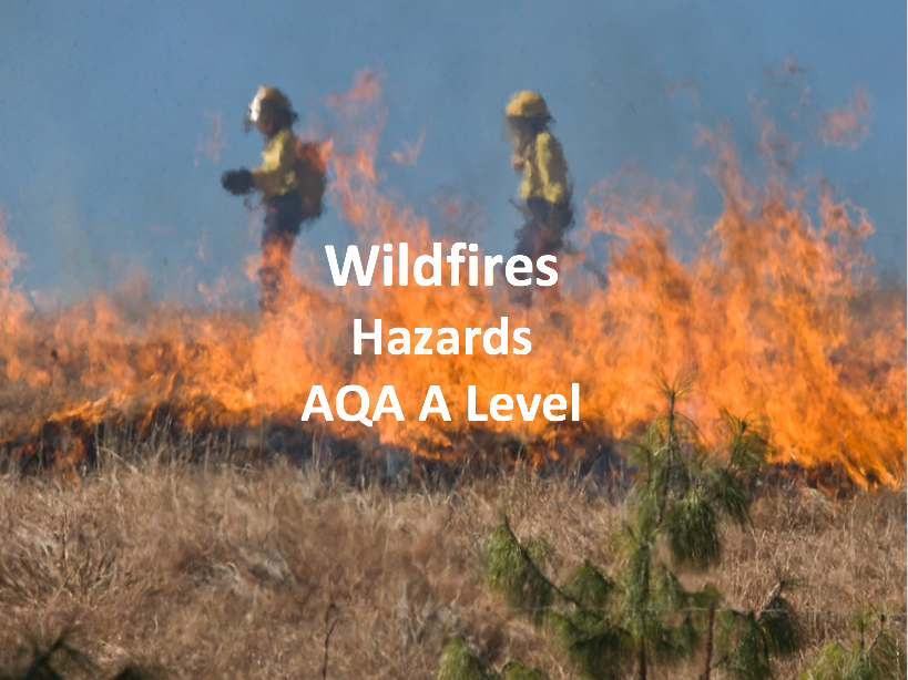 Wildfires - AQA A Level Geography