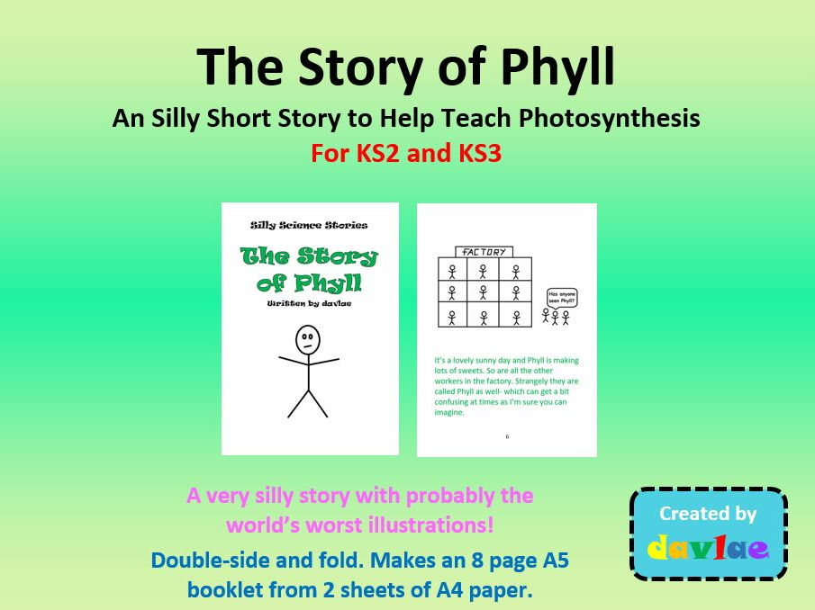 The Story of Phyll - A Silly Short Story to Help Teach Photosynthesis - for KS2 and KS3