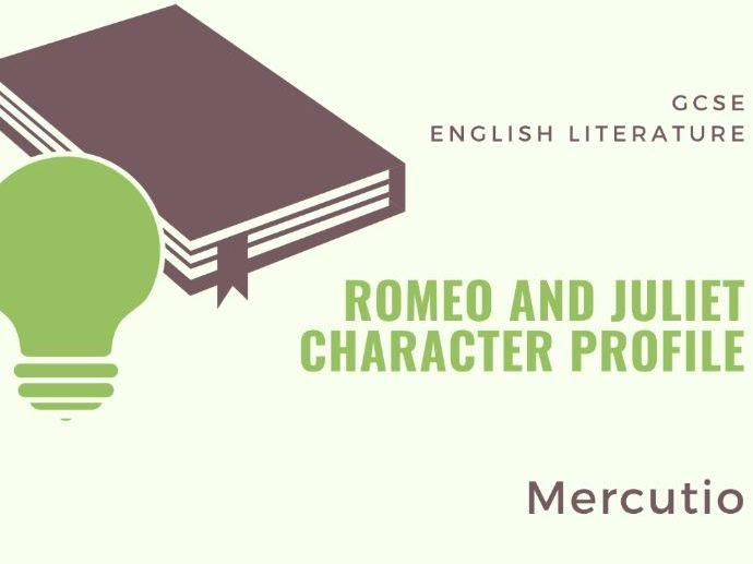 Romeo and Juliet - Character Profile - Mercutio