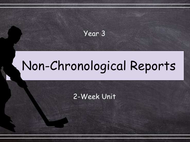 Year 3: Non-Chronological Reports (Complete 2-Week Unit)