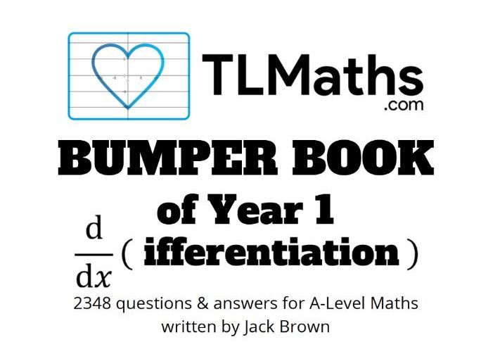 TLMaths BUMPER BOOK of Year 1 Differentiation for A-Level Maths