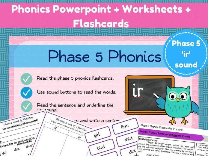 Phonics powerpoint + worksheets - the 'ir' sound