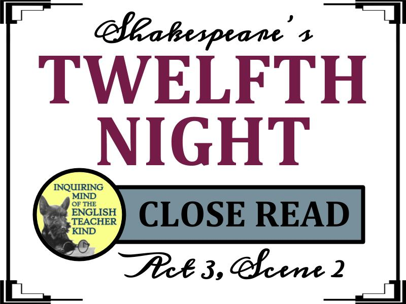 Twelfth Night Close Reading Passage & Questions (Act 3, Scene 2)