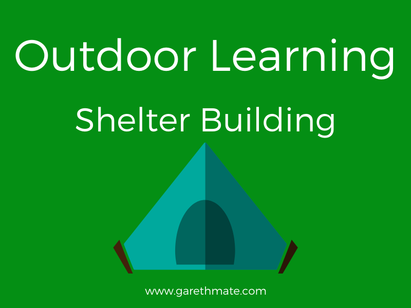 Outdoor Learning - Shelter Building