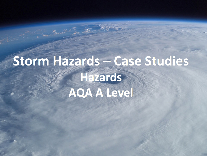 Storm Hazards - Case Studies - AQA A Level Geography