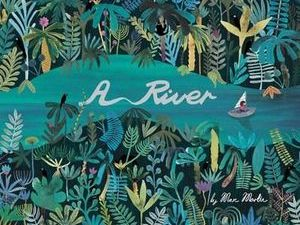 A River by Marc Martin - Talk for Writing UNIT