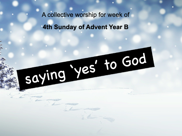 collective worship Catholic 4th Advent year B