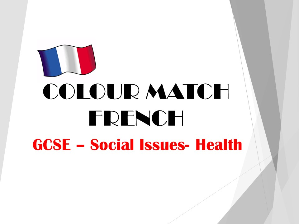GCSE FRENCH - Social Issues - Health - COLOUR MATCH