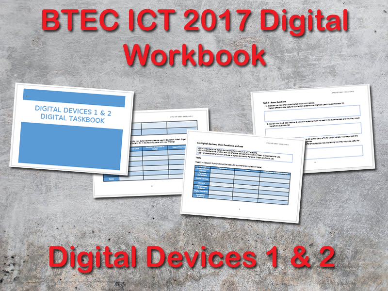 BTEC ICT (2017) UNIT 1 Information Technology Systems Digital Workbook (Digital Devices Part 1 & 2)