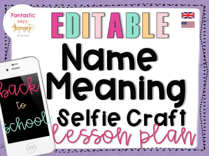 Name Meaning Selfie Activity: Back to School Crafts