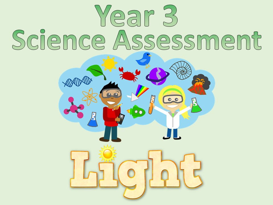 Year 3 Science Assessment Light By Mrajlong Teaching Resources Tes