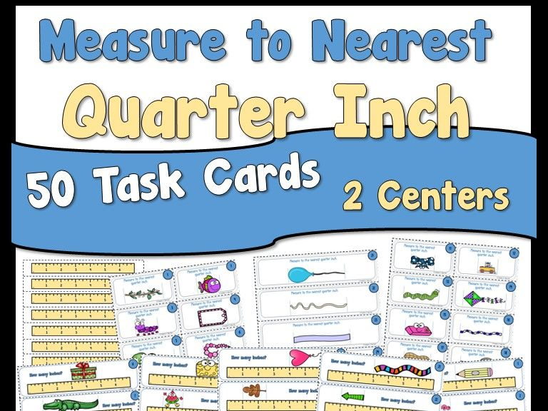 Measure to Nearest Quarter Inch Task Cards