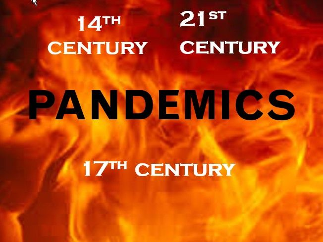 Observations on the Pandemics  14th, 17th, 21st centuries