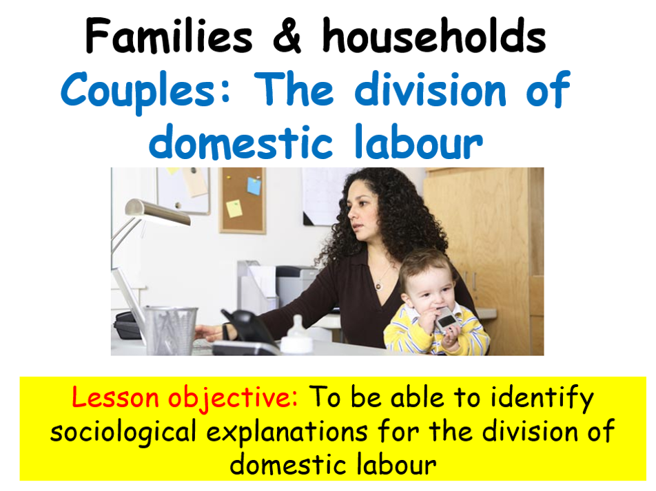 Sociology: Families & households - Couples the division of domestic labour