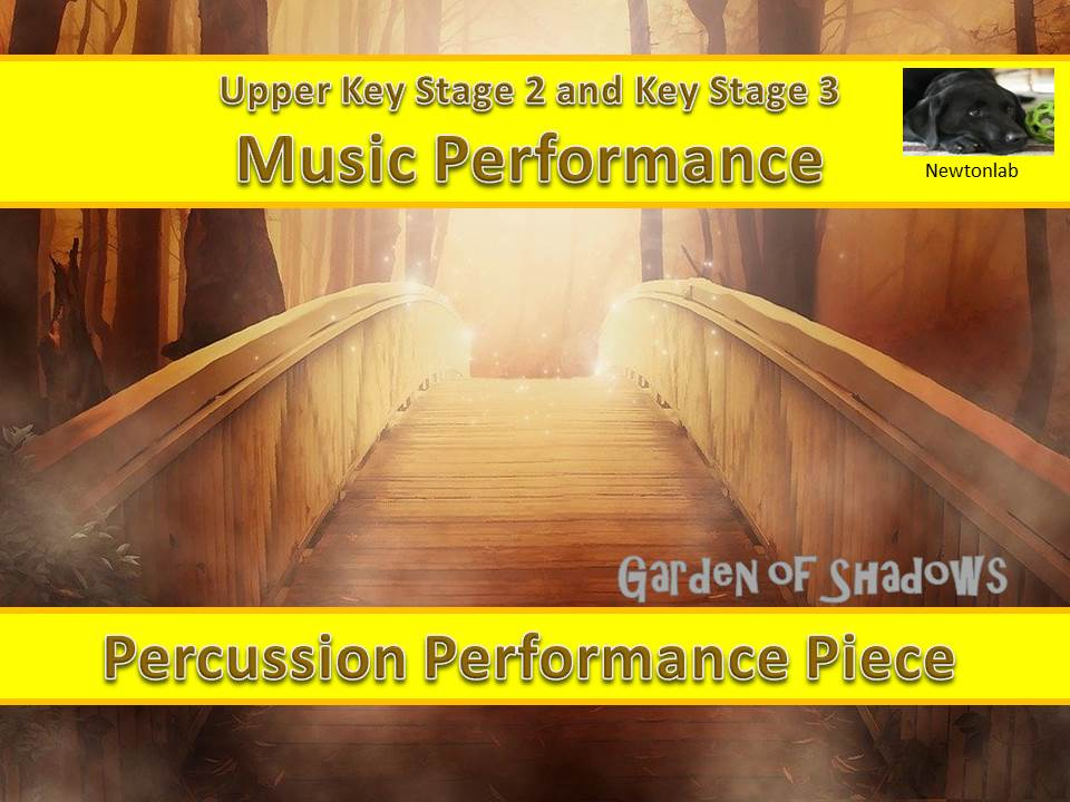 Percussion Performance Piece-Garden of Shadows - Upper Key Stage 2 and Key Stage 3