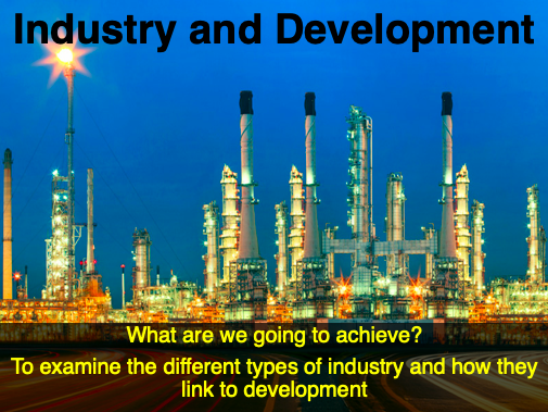 IGCSE Geography - Development and Industry