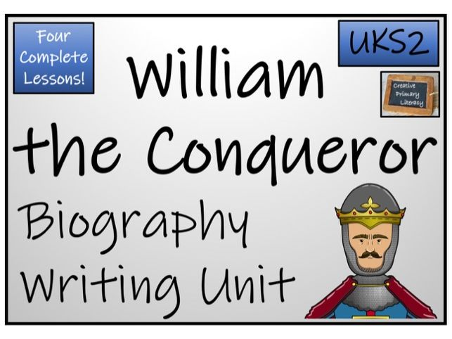 UKS2 History - William the Conqueror Biography Writing Activity