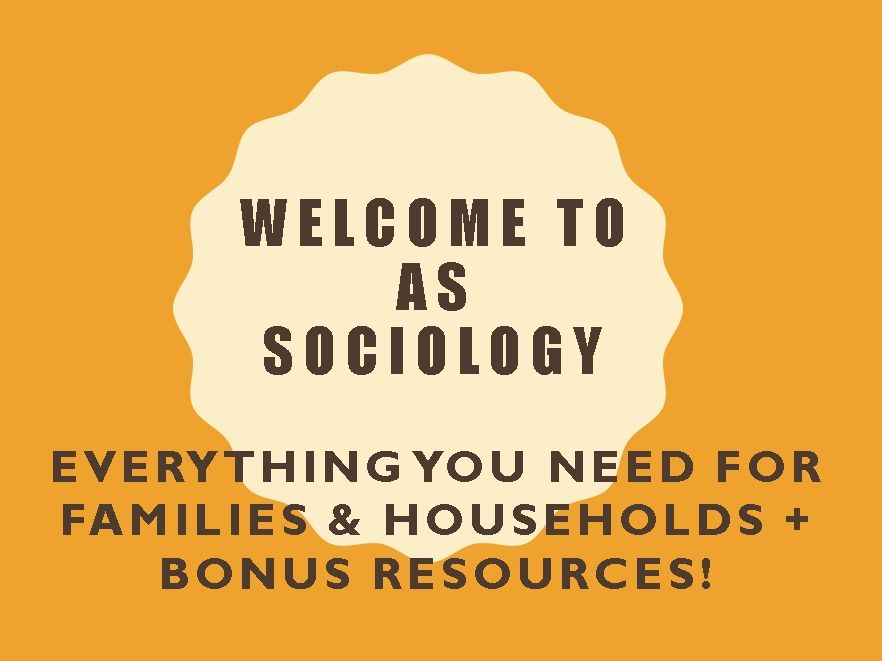 AQA AS Sociology: Families & Households (Bonus: Bunting Display, Christmas Quiz and Study Skills!)
