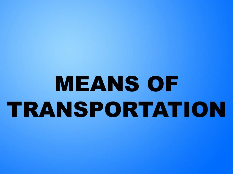 CONVERSATION: MEANS OF TRANSPORTATION
