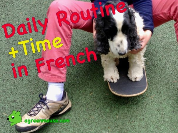 Daily Routine + Time in French - Video + Worksheet