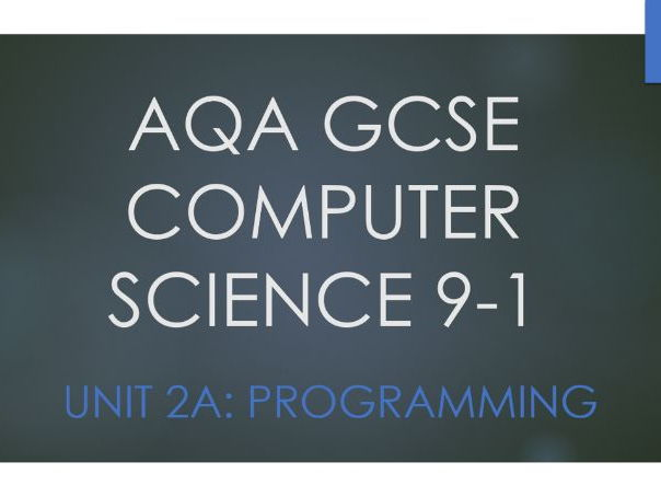 Unit 2A: Programming - AQA GCSE Computer Science 9-1 (8520)