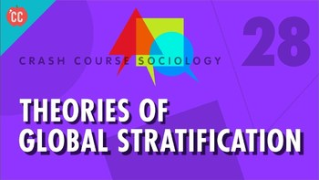 Crash Course Sociology E#28 Theories of  Global Stratification  Q & A Key