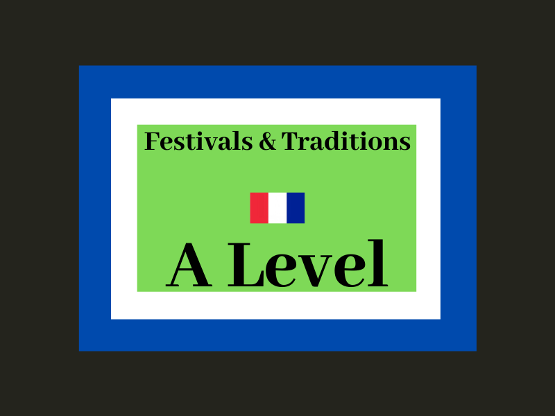 festivals et traditions  French A level