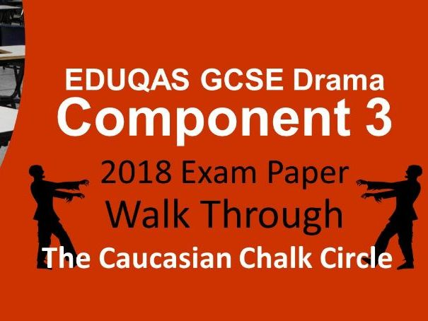 EDUQAS GCSE Drama Component 3 2018 Exam Walk Through with examples for The Caucasian Chalk Circle