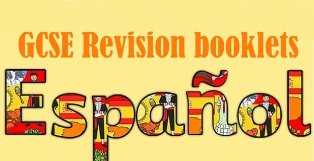 GCSE Spanish booklets 1-3 (H revision)