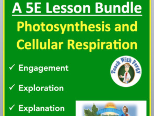 Photosynthesis and Cellular Respiration - Complete 5E Lesson Bundle