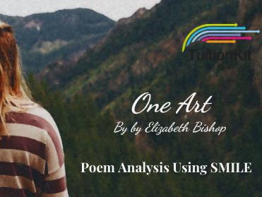 One Art - by Elizabeth Bishop (SMILE Analysis points)