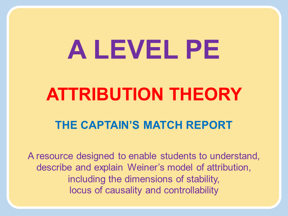 A Level PE (2016): Attribution Theory - Activity - The Captain's Match Report