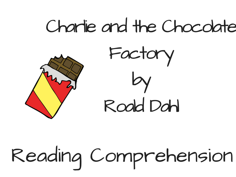 Charlie and the Chocolate Factory - Reading Comprehension